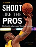 Image de Shoot Like the Pros: The Road to a Successful Shooting Technique