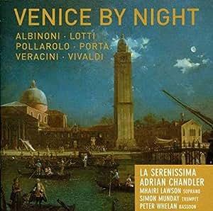Venice By Night - Albinoni, Lotti, Pollarolo, Porta, Veracini, Vivaldi