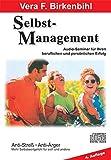 Selbst-Management: Mehr Selbstwertgefühl für sich und andere