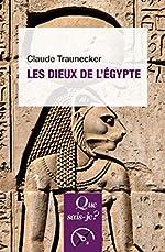 Les dieux de l'Egypte de Claude Traunecker