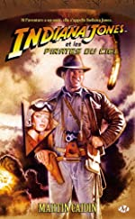 Indiana Jones, tome 7 - Indiana Jones et les pirates du ciel de Martin Caidin