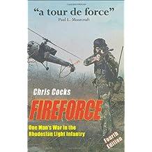FIREFORCE 4/E: One Man's War in the Rhodesian Light Infantry