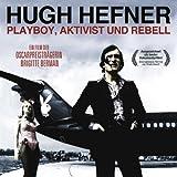 Hugh Hefner - Playboy, Aktivist und Rebell