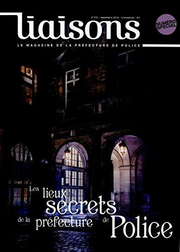 Les lieux secrets de la préfecture de Police (Liaisons n°113 Numero Special )