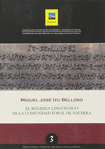 Regimen linguistico de la comunidad foral de Navarra, el (Serie Echegaray) de Miguel Jose Izu Belloso (8 nov 2013) Tapa blanda