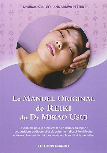 Le Manuel Original de Reiki du Dr Mikao Usui par Frank Arjava Petter