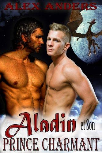 Aladin et Son Prince Charmant: Dans le Repaire du Dragon (un conte de fées romantico-érotique entre personnes de même sexe et de races différentes)