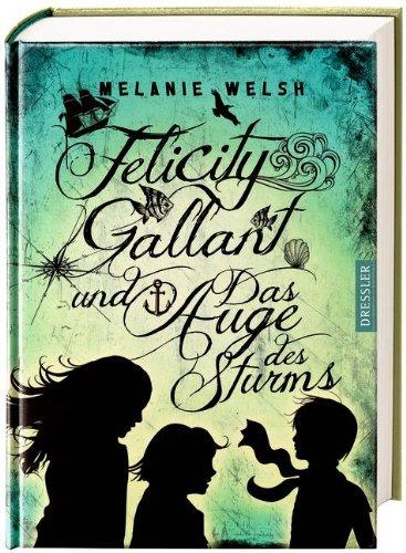 Felicity Gallant und Das Auge des Sturms