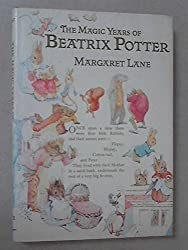 The Magic Years of Beatrix Potter by Margaret Lane (1978-01-01)