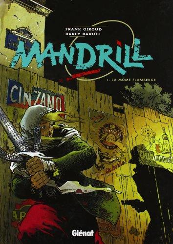Mandrill, Tome 1 : La môme Flamberge par Frank Giroud, Barly Barutti