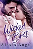 Wicked Lil' Brat: A Secret Baby Romance