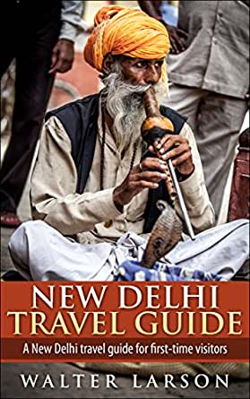 New delhi travel guide a new delhi travel guide for first time