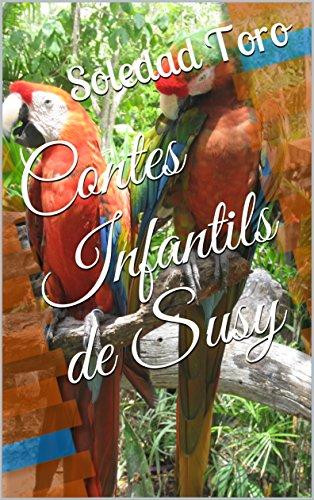 Contes Infantils de Susy (Catalan Edition) por Soledad Toro