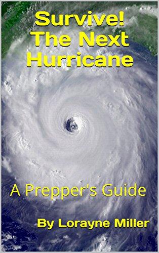 Survive! The Next Hurricane: A Prepper's Guide (English Edition)