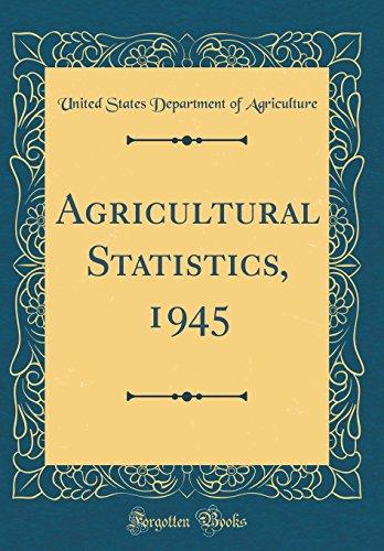 Agricultural Statistics, 1945 (Classic Reprint)