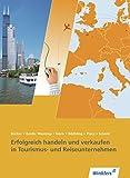 Reiseverkehrskaufleute: Erfolgreich handeln und verkaufen in Tourismus- und Reiseunternehmen: Schülerband (Tourismus und Reisen, Band 1)