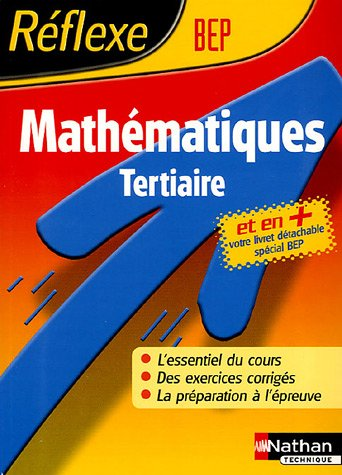Reflexe : Mathématique - BEP Tertiaire