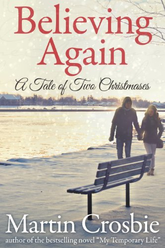 Believing Again: A Tale of Two Christmases by Martin Crosbie