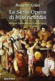 Sette opere di misericordia. Perché il mondo sia trasformato