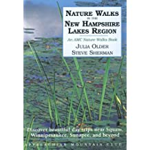 Nature Walks in the New Hampshire Lakes Region: An Amc Nature Walks Book (AMC's Nature Walks)