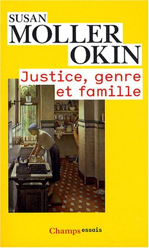 Justice, genre et famille par Susan Moller Okin