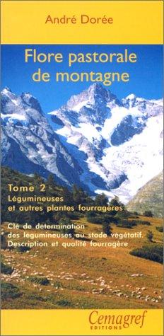 Flore pastorale de montagne, tome 2 : Légumineuses et autres plantes fourragères