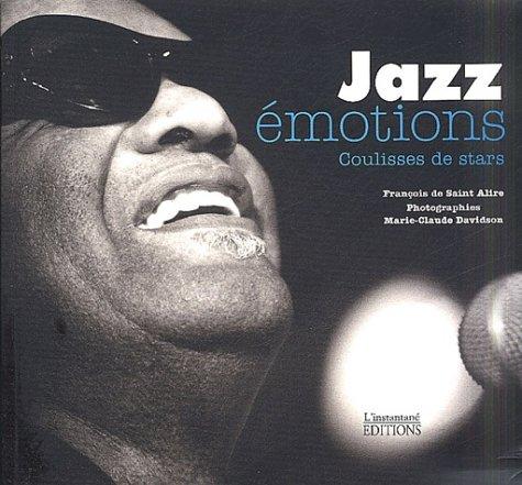 Jazz émotions : Coulisses de stars par François de Saint Alire
