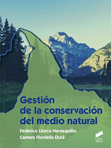 Gestión de la conservación del medio natural (Agraria) por Federico/Floredelís Durá, Carmen Llorca Navasquillo