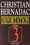 La déportation 1933-1945. Les 186 marches - Le Neuvième cercle - Des jours sans fin, tome 3