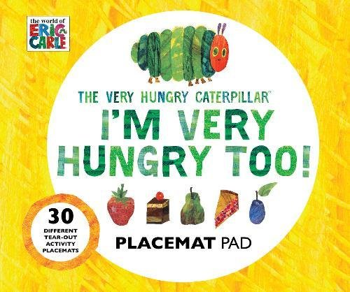 The Very Hungry Caterpillar I'm Very Hungry Too - Placemats Book