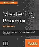 Mastering Proxmox - Third Edition: Build virtualized environments using the Proxmox VE hypervisor