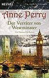 Der Verräter von Westminster: Ein Thomas-Pitt-Roman (Die Thomas & Charlotte-Pitt-Romane, Band 26)