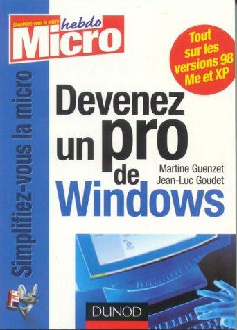 Devenez un pro de Windows : XP, Millennium, 98