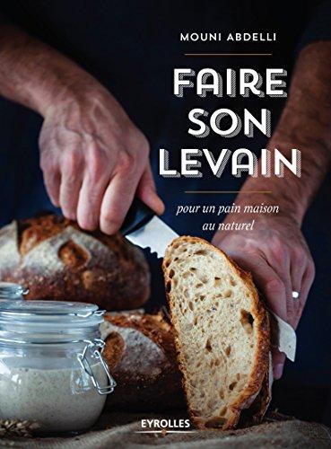 Faire son levain pour un pain maison au naturel par Mouni Abdelli