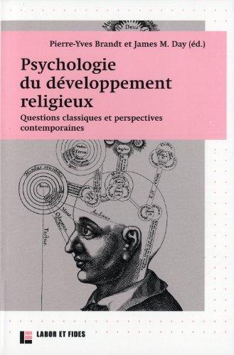 Psychologie du développement religieux: Questions classiques et perspectives contemporaines