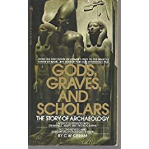 Gods, Graves and Scholars: The Story of Archaeology by C. W. Ceram (1981-08-01)