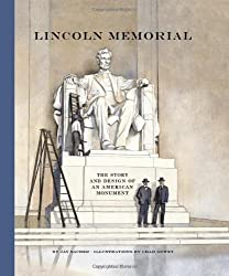 Lincoln Memorial: The Story and Design of an American Monument