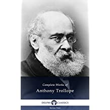 Delphi Complete Works of Anthony Trollope (Illustrated)