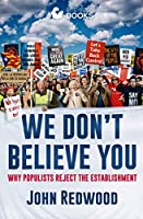 We Don't Believe You: Why Populists and the Establishment See the World Differently (Bite-Sized Public Affairs Books...
