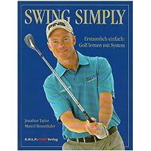 Swing Simply: Erstaunlich einfach: Golf lernen mit System