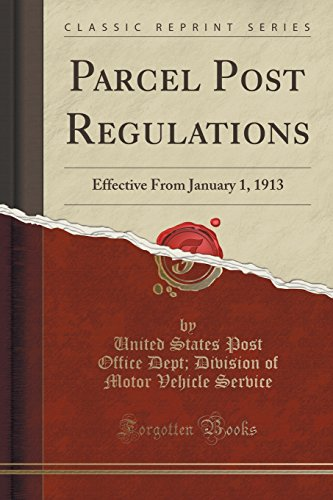 parcel-post-regulations-effective-from-january-1-1913-classic-reprint