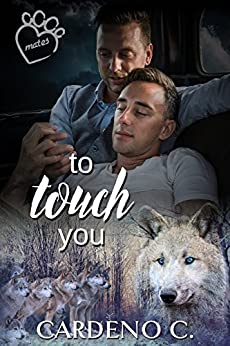 To Touch You: A Vampire Shifter Gay Romance (Mates Collection Book 4) by [C., Cardeno]