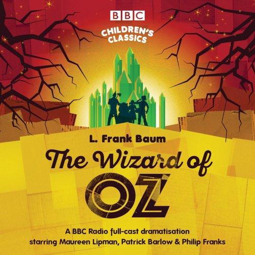 The Wizard Of Oz (BBC Children's Classics)