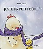 Juste un petit bout ! / Emile Jadoul | Jadoul, Emile. Auteur