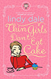Thin Girls Don't Eat Cake (English Edition)