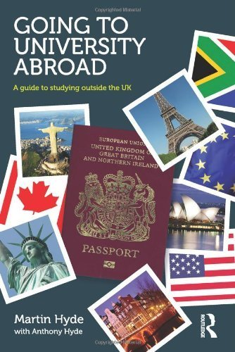 Going to University Abroad: A guide to studying outside the UK by Hyde, Martin, Hyde, Anthony (2013) Paperback