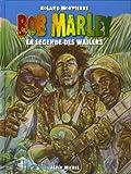 Bob Marley - La légende des Wailers