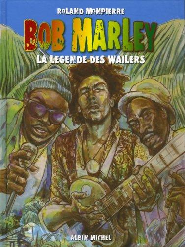 Bob Marley : La légende des Wailers