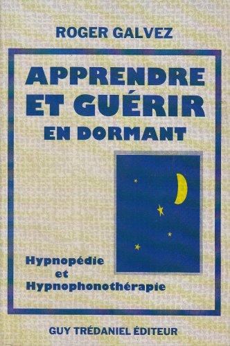 Apprendre et guérir en dormant : Hypnopédie et hypnophonothérapie