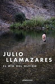 El río del olvido par Julio Llamazares